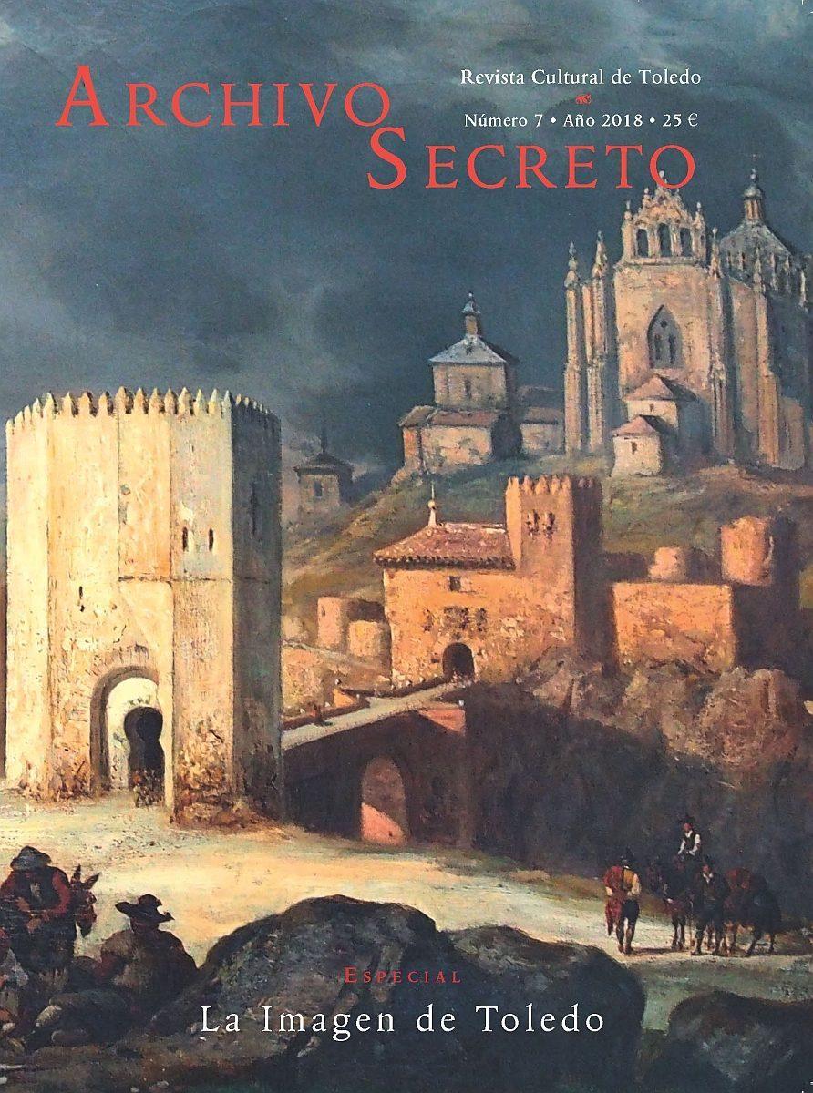 "http://www.toledo.es/wp-content/uploads/2019/01/cubierta-archivo-secreto_7-892x1200-1-892x1200.jpg. El último número de ""Archivo Secreto"", descargable desde la web municipal"