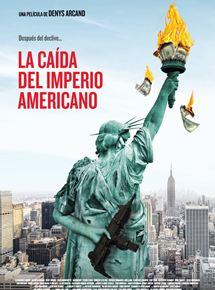 LA CAIDA DEL IMPERIO AMERICANO / LA CHUTE DE L'EMPIRE AMÉRICAIN