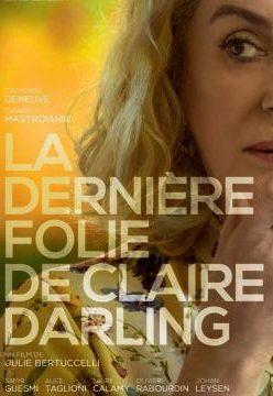 http://www.toledo.es/wp-content/uploads/2019/01/la_ultima_locura_claire-248x360.jpg. LA ÚLTIMA LOCURA DE CLAIRE DARLNG / LA DEMIÈRE FOLIE DE CLAIRE DARLING