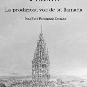 PRESENTACIÓN DE LIBRO: Toledo, la prodigiosa voz de su llamada