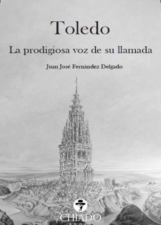 http://www.toledo.es/wp-content/uploads/2019/01/toledo-la-prodigiosa-voz-de-su-llamada.jpg. PRESENTACIÓN DE LIBRO: Toledo, la prodigiosa voz de su llamada