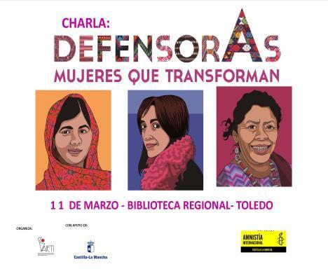 https://www.toledo.es/wp-content/uploads/2019/02/defensoras.jpg. Charla: Defensoras, mujeres que transforman