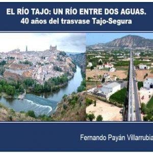 Conferencia: Río Tajo: un río entre dos aguas. 40 años del trasvase Tajo-Segura.