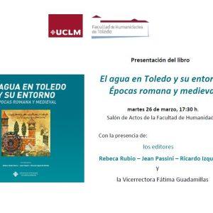 Presentación libro: El agua en Toledo y su entorno. Épocas Romana y Medieval