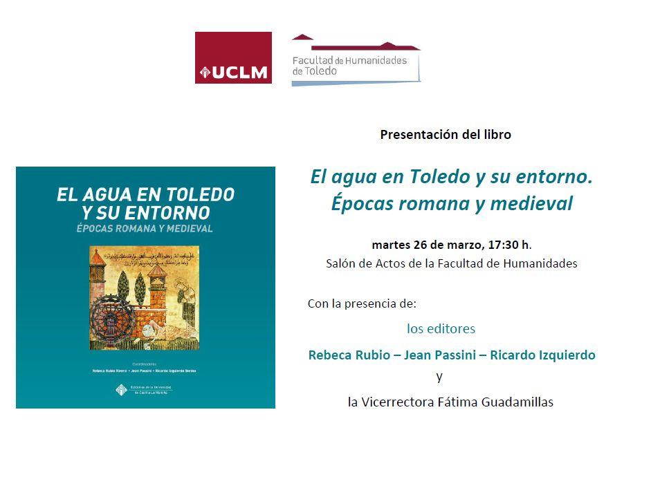 http://www.toledo.es/wp-content/uploads/2019/03/el-agua-en-toledo.jpg. Presentación libro: El agua en Toledo y su entorno. Épocas Romana y Medieval