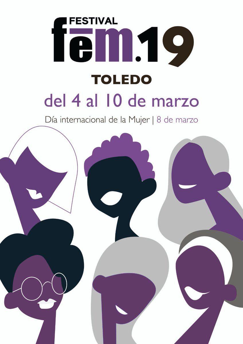 http://www.toledo.es/wp-content/uploads/2019/03/fem-19-portada-848x1200.jpg. PROGRAMACIÓN FESTIVAL FEM 19 4-10 DE MARZO. DÍA INTERNACIONAL DE LA MUJER