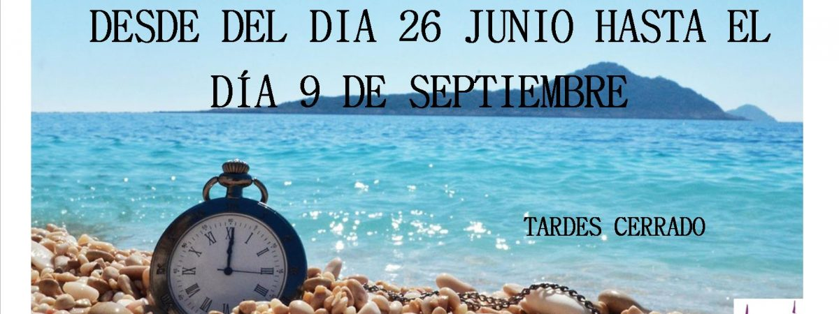 HORARIO DE VERANO DE 9:00 A 14:00…