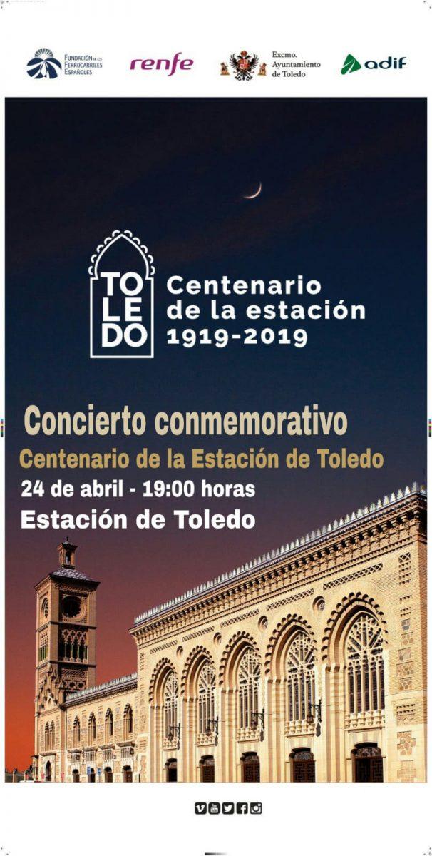 http://www.toledo.es/wp-content/uploads/2019/04/cartel-606x1200.jpeg. El Ayuntamiento anima a los vecinos a asistir mañana al gran concierto conmemorativo del centenario de la Estación de Tren