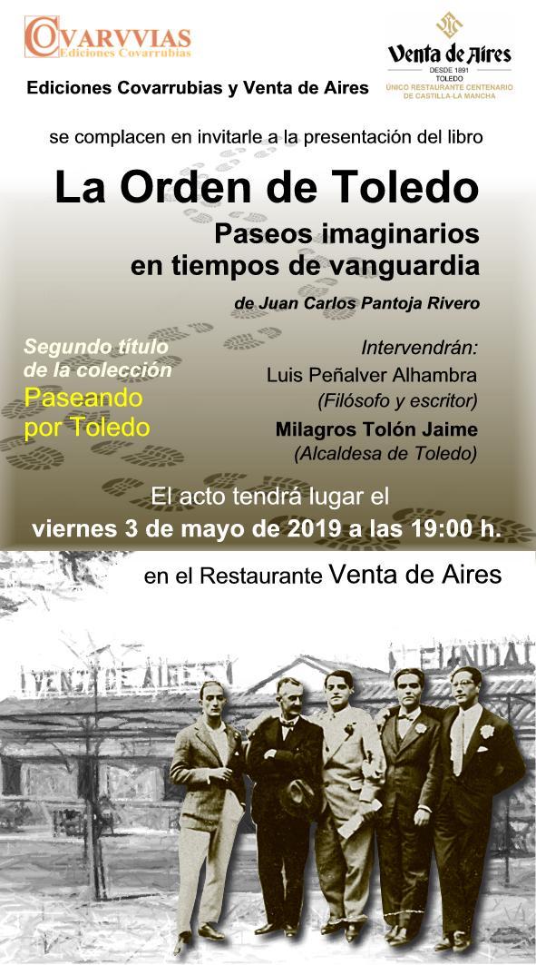 """https://www.toledo.es/wp-content/uploads/2019/04/invitacion-la-orden-de-toledo.jpg. Presentación del libro """"La Orden de Toledo. Paseos imaginarios en tiempos de vanguardia"""", de Juan Carlos Pantoja Rivero."""