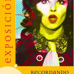 """Exposición : """"Recordando a una estrella: Marujita Diaz"""""""