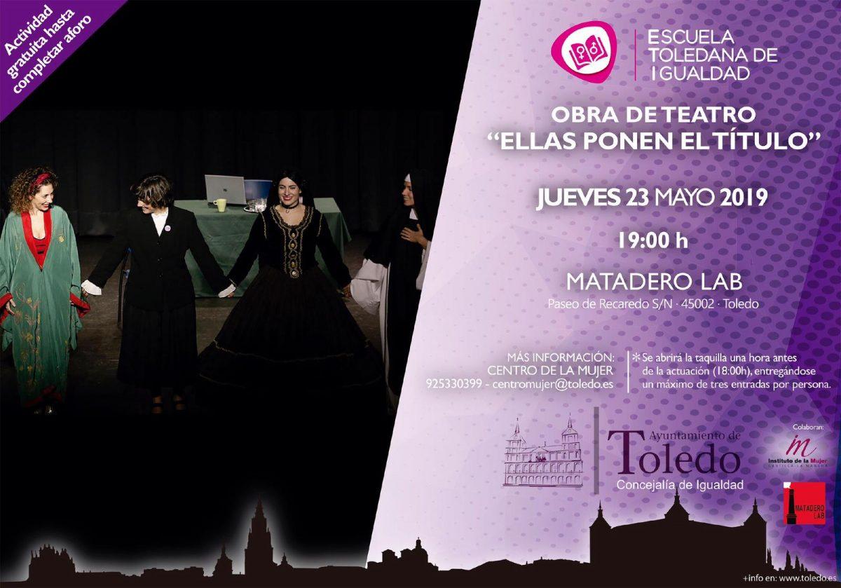 http://www.toledo.es/wp-content/uploads/2019/05/cartel-eit-teatro-1200x839.jpg. 'Ellas ponen el título' es la obra teatral que propone la Escuela Toledana de Igualdad para este jueves en Matadero Lab