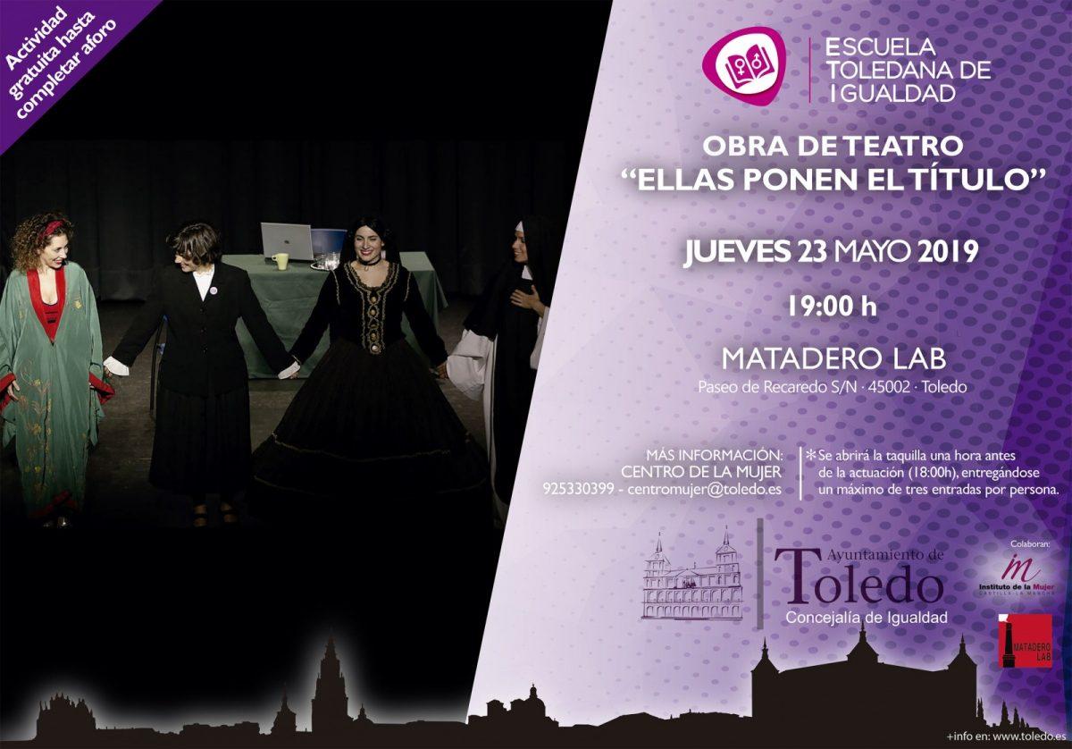 """http://www.toledo.es/wp-content/uploads/2019/05/eti-teatro-ellas-ponen-el-titulo-1200x838.jpg. OBRA DE TEATRO """"ELLAS PONEN EL TÍTULO"""". ESCUELA TOLEDANA DE IGUALDAD."""