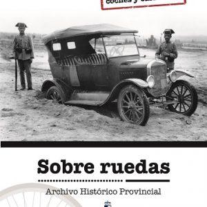 Exposición: Sobre ruedas. Documentos sobre coches y carreteras en el Archivo Histórico Provincial