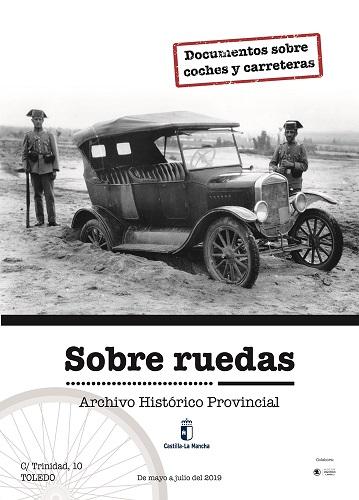 http://www.toledo.es/wp-content/uploads/2019/06/cartel_sobre_ruedas2_ahpt_05-01.jpg. Exposición: Sobre ruedas. Documentos sobre coches y carreteras en el Archivo Histórico Provincial