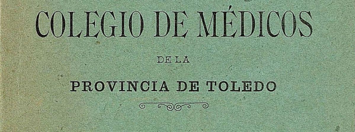 Toledo y su Colegio Oficial de Médicos.…