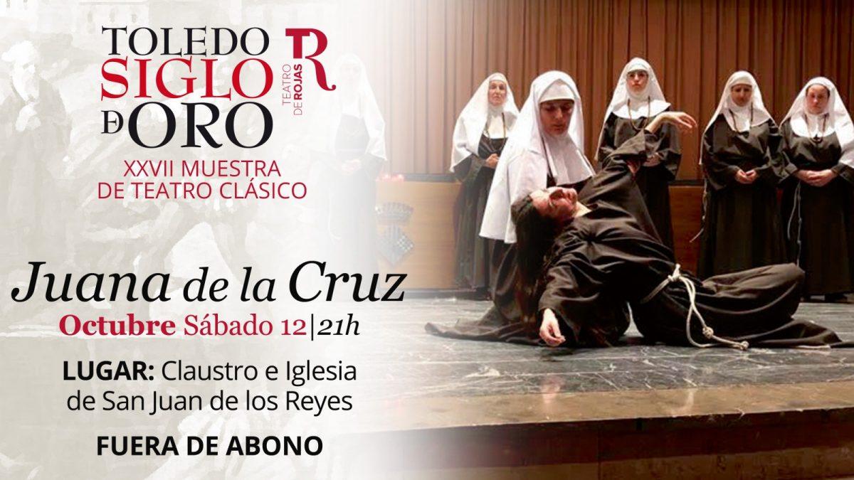 https://www.toledo.es/wp-content/uploads/2019/09/06juana_pantallas-siglo-de-oro_2019_2-1200x675.jpg. Teatro: Juana de la Cruz