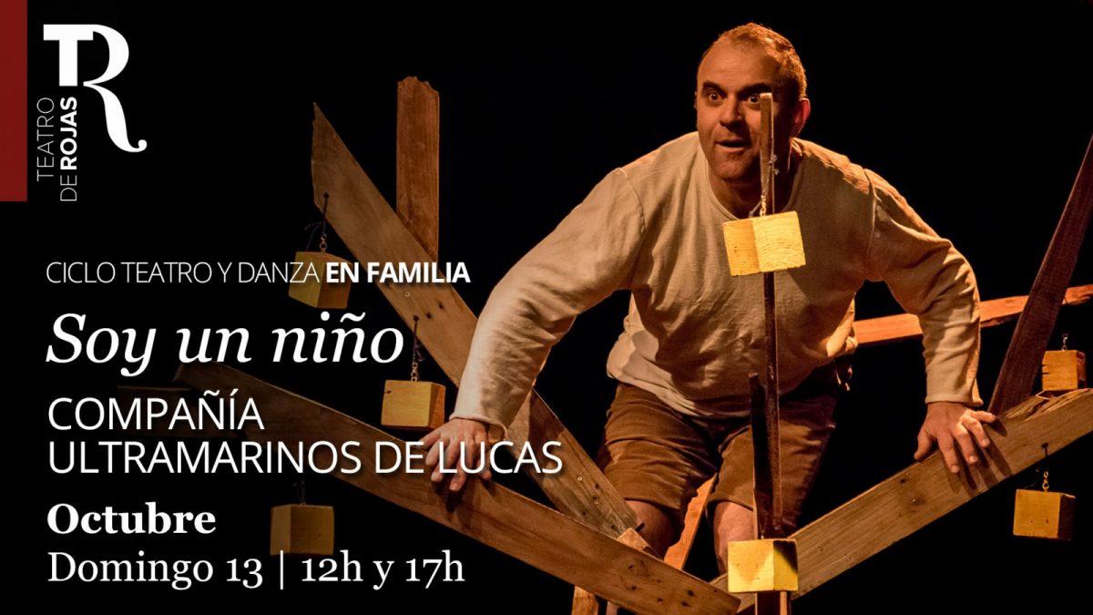 https://www.toledo.es/wp-content/uploads/2019/09/07soy-un-nino_agosto2019-1200x675.jpg. Teatro: Soy un niño