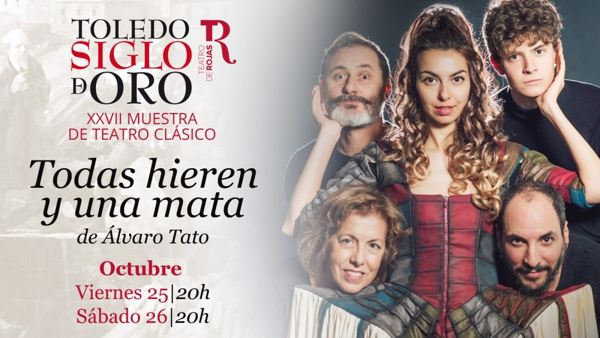 https://www.toledo.es/wp-content/uploads/2019/09/10todas-hieren_pantallas-siglo-de-oro_2019-1200x675.jpg. Teatro: Todas hieren y una mata