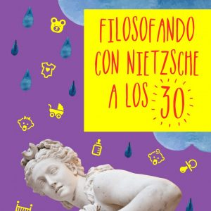 """Presentación del libro """"Filosofando con Nietzsche a los 30"""""""