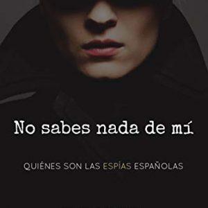 Mazapanoir 2019: Presentación del libro «No sabes nada de mí: quiénes son las espías españolas»