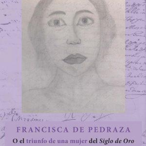 Ciclo mujeres en la historia: Francisca de Pedraza