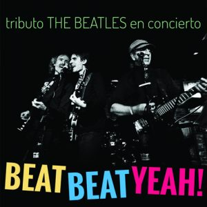 Concierto: Beat Beat Yeah! (Tributo The Beatles)