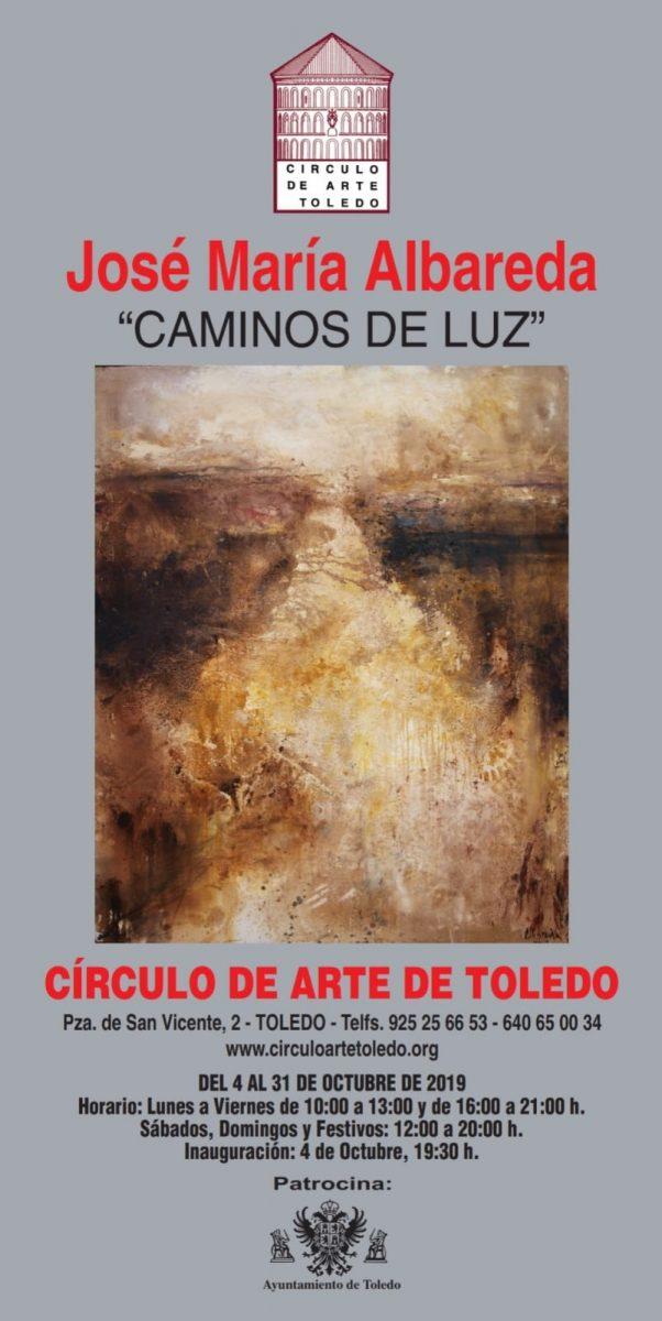 https://www.toledo.es/wp-content/uploads/2019/10/cartel-octubre-602x1200.jpg. Exposición: Caminos de luz, por José María Albareda