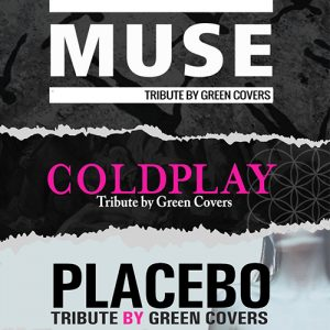 Concierto: Green Covers (Tributo a Muse, Coldplay y Placebo)