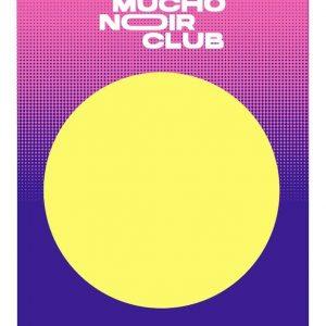 Concierto: MUCHO Noir Club