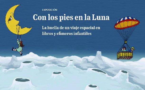 http://www.toledo.es/wp-content/uploads/2019/10/p-luna-678x381.jpg. Exposición: Con los pies en la luna. La huella de un viaje espacial en libros y efímeros infantiles