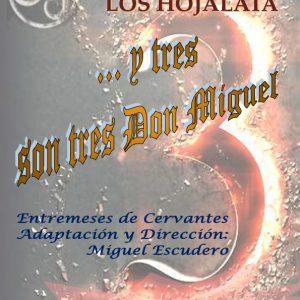"""Teatro: """"…y tres son tres Don Miguel"""""""