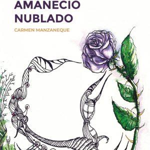 """Presentación del libro """"Junio amaneció nublado"""", de Carmen Manzaneque"""