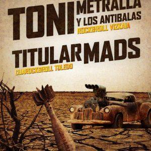 Concierto: TONI METRALLA Y LOS ANTIBALAS + TITULAR MADS