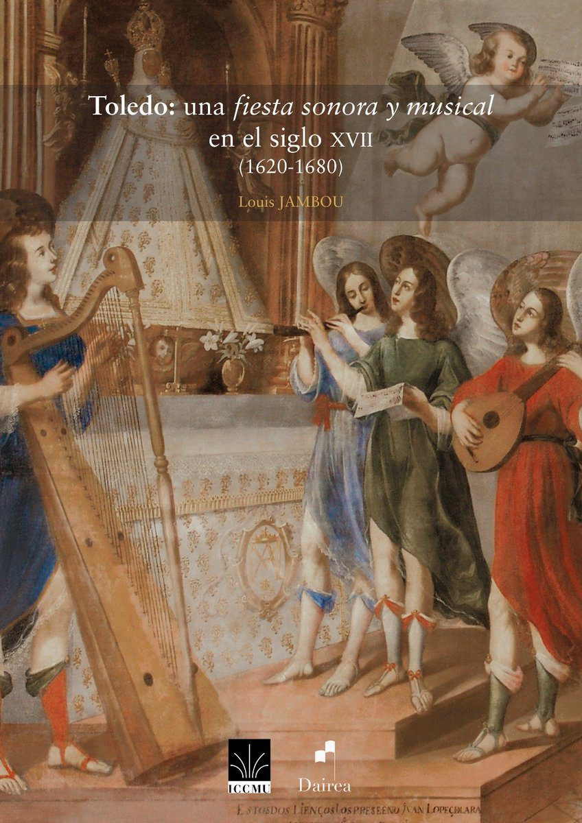 "http://www.toledo.es/wp-content/uploads/2019/11/toledo_una_fiesta_sonora-848x1200.jpg. Presentación del libro ""Toledo: una fiesta sonora y musical en el siglo XVII"", de Louis Joambou"