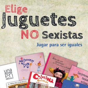 LIGE JUGUETES NO SEXISTAS, JUGAR PARA SER IGUALES