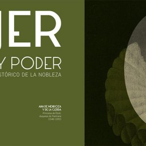 Exposición: MUJER. Nobleza y poder