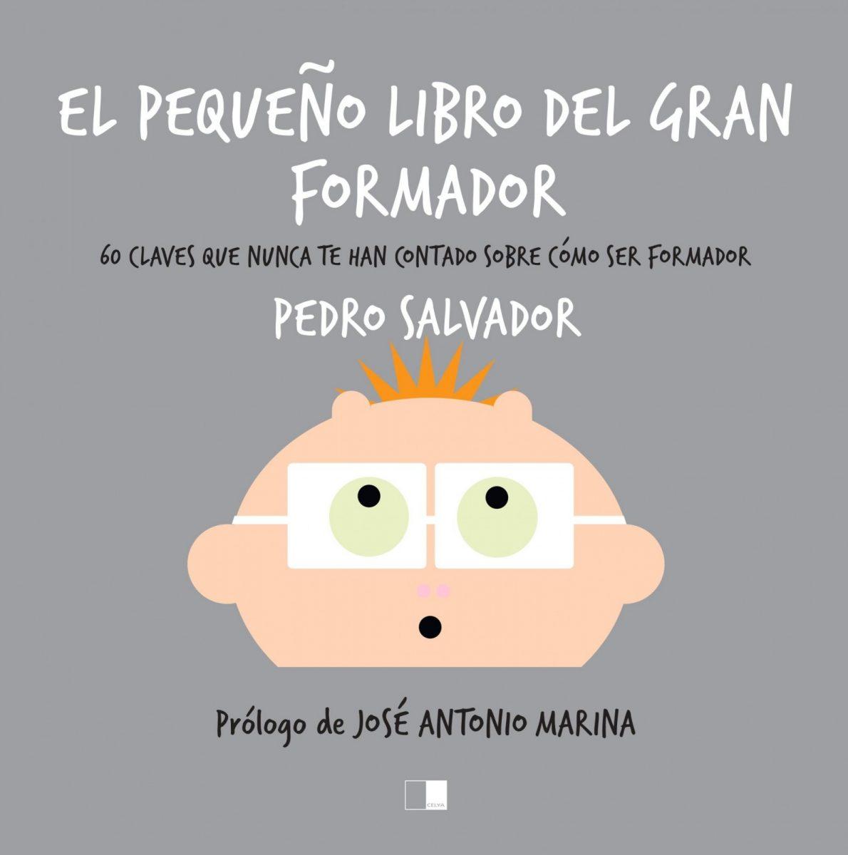 "http://www.toledo.es/wp-content/uploads/2020/01/celya.-portada.-el-pequeno-libro-del-gran-formador-1190x1200.jpg. Presentación del libro ""El pequeño libro del gran formador"", de Pedro Salvador"