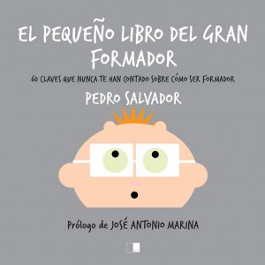 """Presentación del libro """"El pequeño libro del gran formador"""", de Pedro Salvador"""