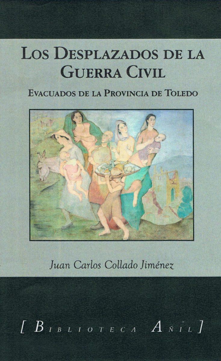 https://www.toledo.es/wp-content/uploads/2020/01/los_desplazados_de_la_guerra_civil-734x1200.jpeg. Presentación del libro: Los desplazados de la Guerra Civil, de Juan Carlos Collado Jiménez