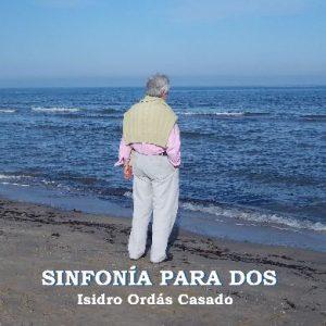 Presentación del libro «Sinfonías para dos», de Isidro Ordás Casado