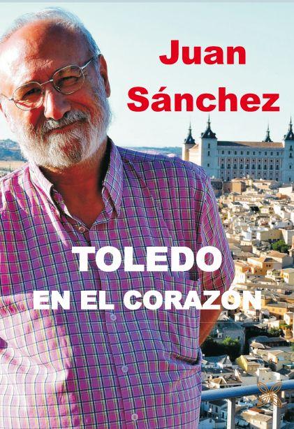 """http://www.toledo.es/wp-content/uploads/2020/01/toledo_en_el_corazon.jpg. Presentación del libro """"Toledo en mi corazón"""", de Juan Sánchez Sánchez"""