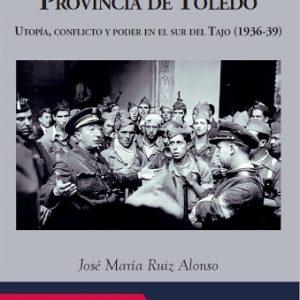 Presentación del libro: La Guerra Civil en la provincia de Toledo, de José María Ruiz Alonso