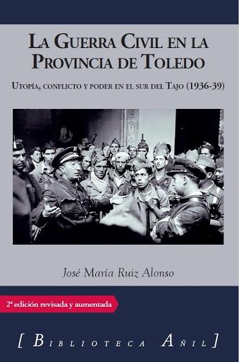 https://www.toledo.es/wp-content/uploads/2020/01/unnamed.jpg. Presentación del libro: La Guerra Civil en la provincia de Toledo, de José María Ruiz Alonso