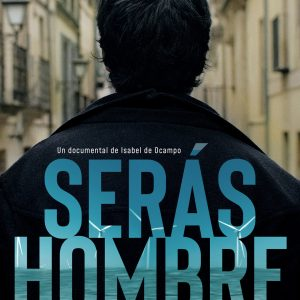 Cine con conciencia: Serás hombre, de Isabel de Ocampo