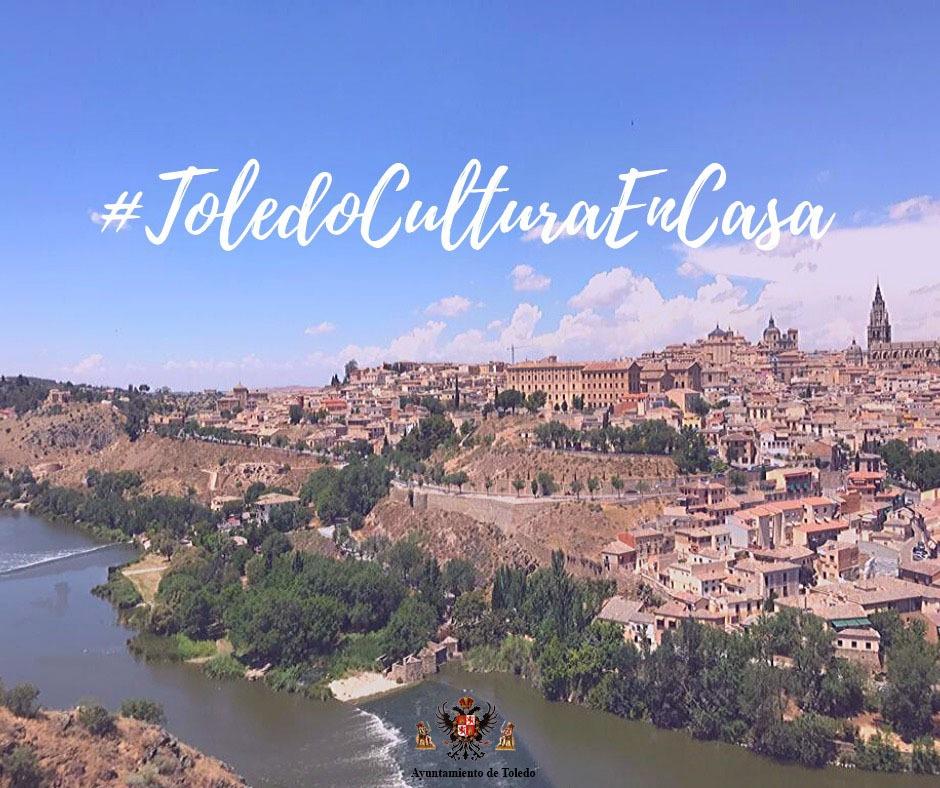 http://www.toledo.es/wp-content/uploads/2020/03/toledo_cultura_en_casa.jpeg. El Ayuntamiento crea el Festival #ToledoCulturaEnCasa, con diferentes iniciativas, para hacer más llevadera la cuarentena
