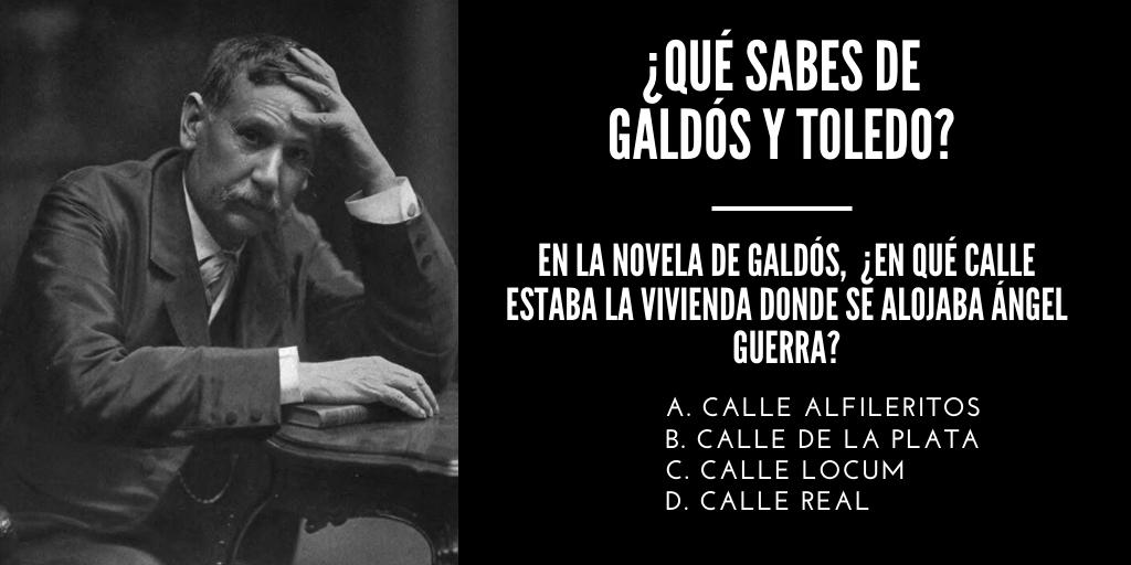Qué sabes de Galdós y Toledo?
