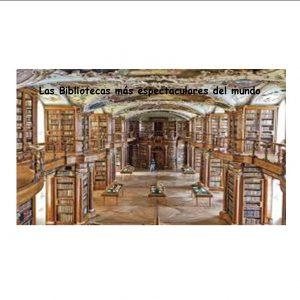 a Bibliotecas más espectaculares del mundo