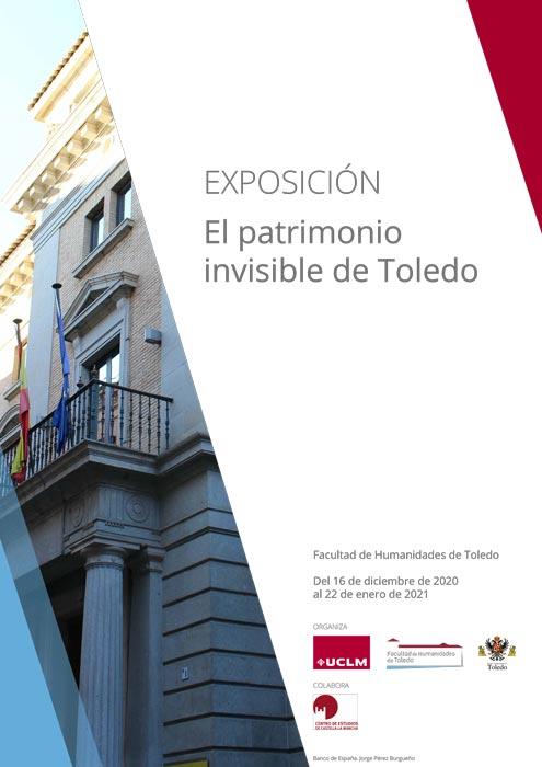 https://www.toledo.es/wp-content/uploads/2020/12/cartel-el-patrimonio-invisible-de-toledo.jpg. EXPOSICIÓN: El patrimonio invisible de Toledo