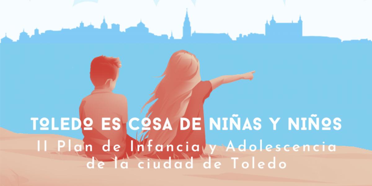 https://www.toledo.es/wp-content/uploads/2021/01/plan-de-infancia.-banner-1200x600.png. II PLAN DE INFANCIA Y ADOLESCENCIA CIUDAD DE TOLEDO.