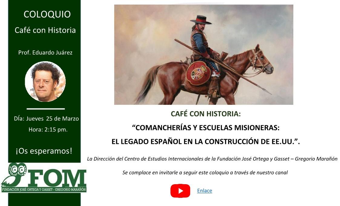 https://www.toledo.es/wp-content/uploads/2021/03/cartel-en-imagen.jpg. Café con… Historia – Comancherias y Escuelas Misioneras: El Legado español en la construcción de los EE. UU